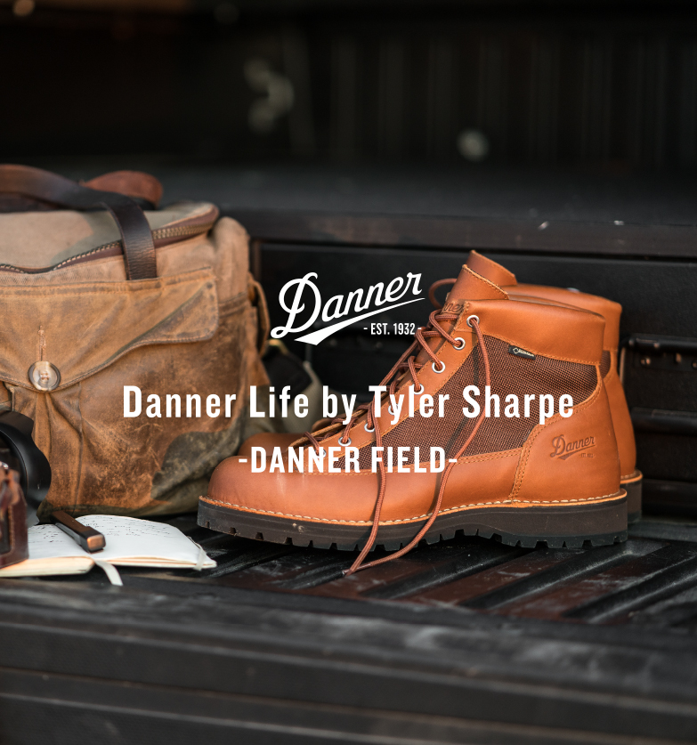 Danner Life by Tyler Sharpe -DANNER FIELD-<